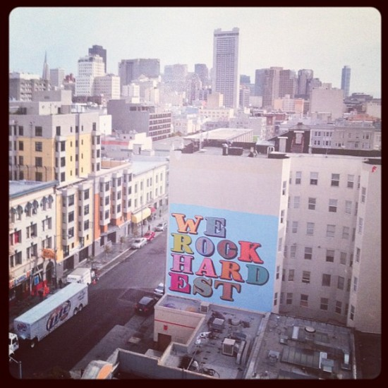 "@einesign's ""We Rock Hardest"" remembered by @whitewallssf in San Francisco."