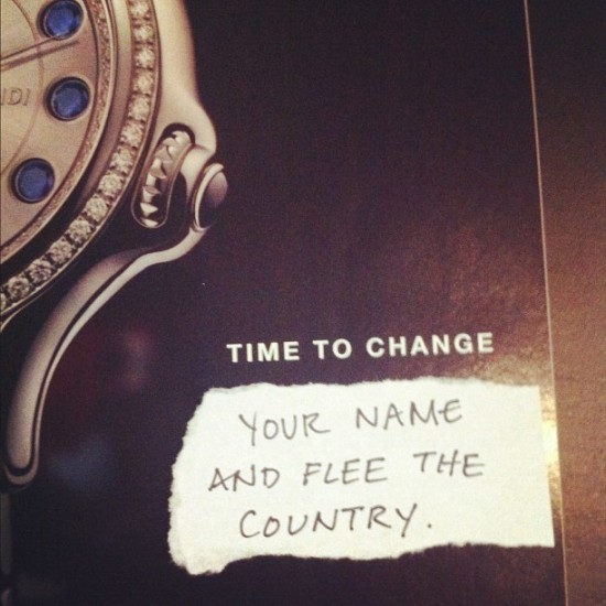 """Time to change your name and flee the country."" by @depressedcopywriter."