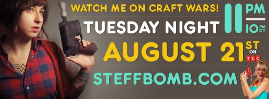 Watch Steff Bomb on Craft Wars!
