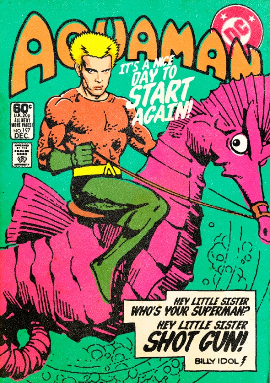 Billy Idol as Aquaman. Post-punk Superheroes by Butcher Billy.
