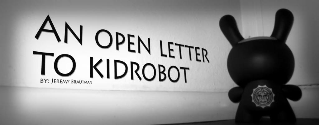 An Open Letter to Kidrobot