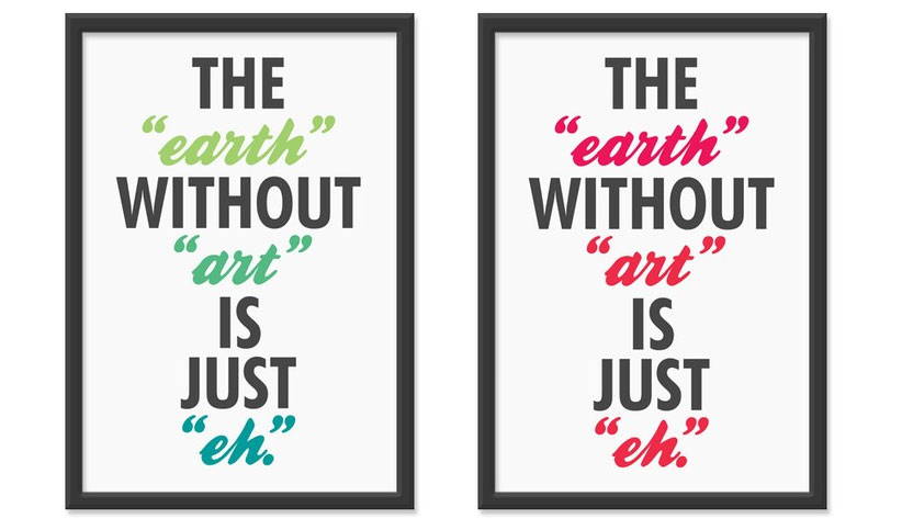 The Earth Without Art is Just Eh print by The Ink Society