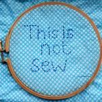 """Not sew"""