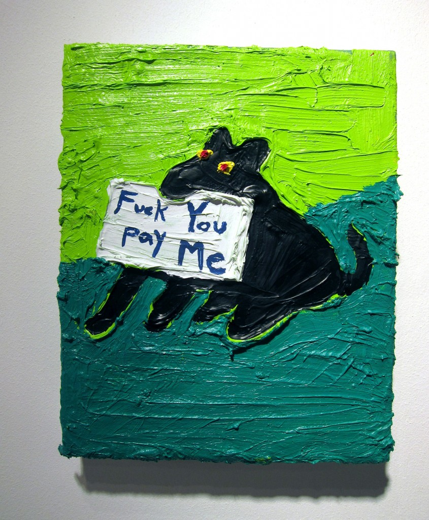 """""""Fuck You. Pay Me!"""" by Charles Linder (spotted at ART-MRKT SF)"""